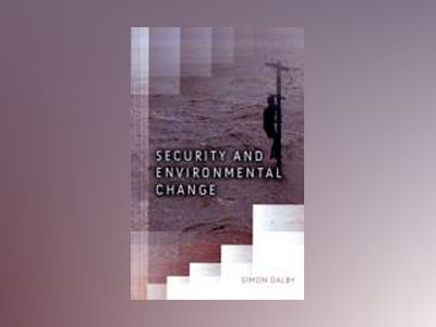 Security and Environmental Change av Simon Dalby