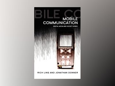 Mobile Phones and Mobile Communication av Rich Ling