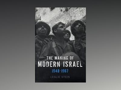 The Making of Modern Israel: 1948-1967 av Leslie Stein