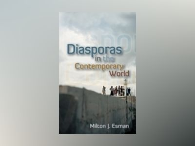 Diasporas in the Contemporary World av Milton J. Esman