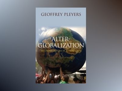 Alter-Globalization av Geoffrey Pleyers