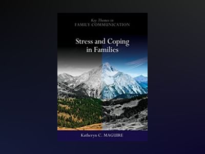 Stress and Coping in Families av Katheryn Maguire