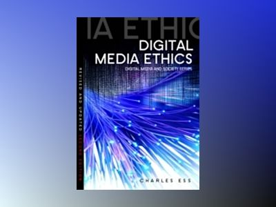 Digital Media Ethics, 2nd Edition av Charles Ess
