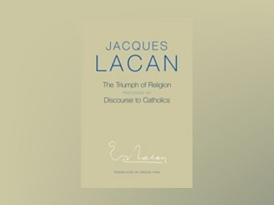 The Triumph of Religion av Jacques Lacan