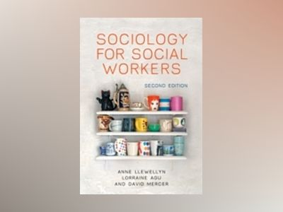 Sociology for Social Workers, 2nd Edition av Anne Llewellyn