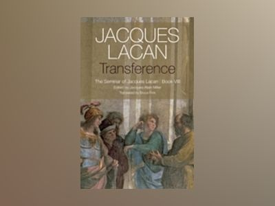 Transference: The Seminar of Jacques Lacan, Book VIII av Jacques Lacan