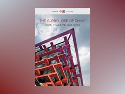 The Global Rise of China av Alvin Y. So