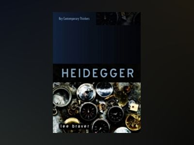 Heidegger: Thinking of Being av Lee Braver