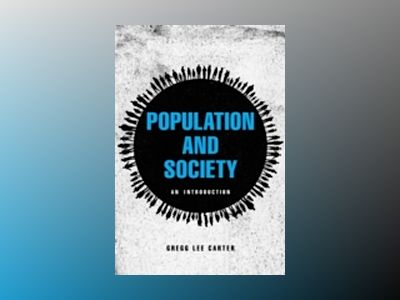 Population and Society: An Introduction av Gregg Lee Carter
