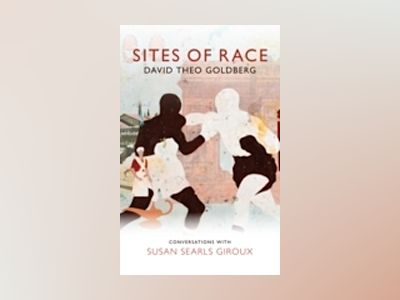 Sites of Race av David Theo Goldberg