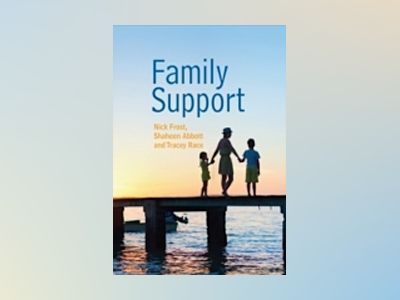 Family Support: Prevention, Early Intervention and Early Help av Nick Frost