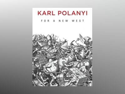 For a New West: Essays, 1919-1958 av Karl Polanyi