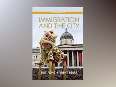 Immigration and the City av Eric Fong