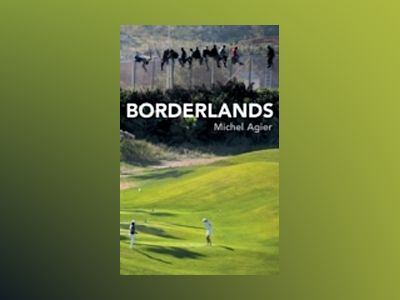 Borderlands: Towards an Anthropology of the Cosmopolitan Condition av Michel Agier