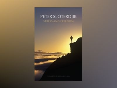 Stress and Freedom av Peter Sloterdijk