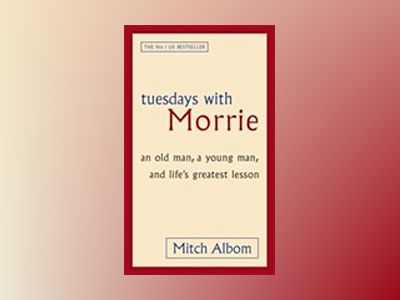 Tuesdays with Morrie : an old man, a young man, and life's greatest lesson av Mitch Albom