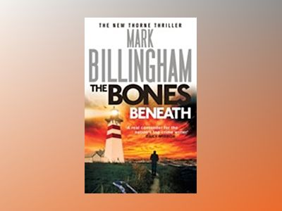 The Bones Beneath av Mark Billingham