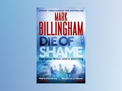 Die of Shame av Mark Billingham
