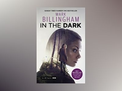 In The Dark (TV Tie In) av Mark Billingham