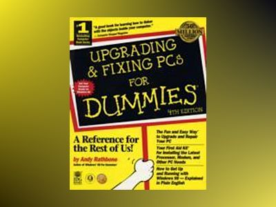 Upgrading & Fixing PCs For Dummies av RATHBONE