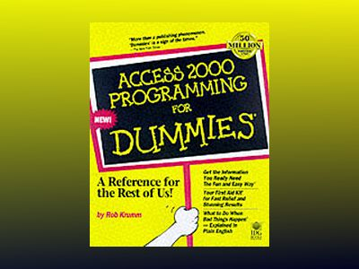 Access 2000 Programming For Dummies av Rob Krumm