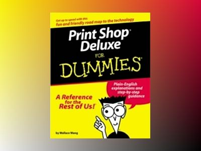 Print Shop Deluxe For Dummies, The av Wang