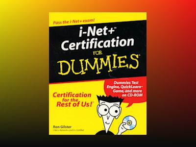 I-NET+ Certification For Dummies av Ron Gilster