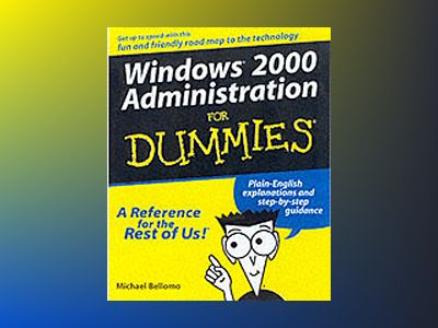 Windows 2000 Administration For Dummies av Michael Bellomo