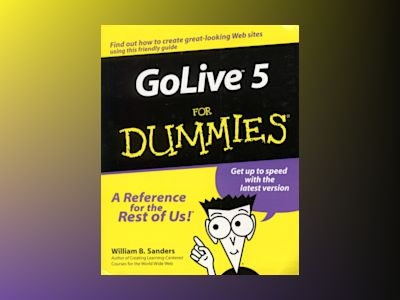 GoLive 5 For Dummies av William B. Sanders