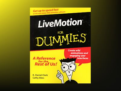LiveMotion For Dummies av K. Daniel Clark