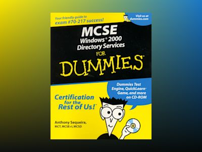 MCSE Windows 2000 Directory Services For Dummies av Anthony Sequeira