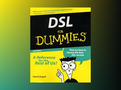 DSL For Dummies, 2nd Edition av David Angell
