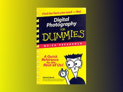 Digital Photography For Dummies: Quick Reference av David D. Busch
