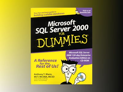 Microsoft SQL Server 2000 For Dummies av Anthony T. Mann