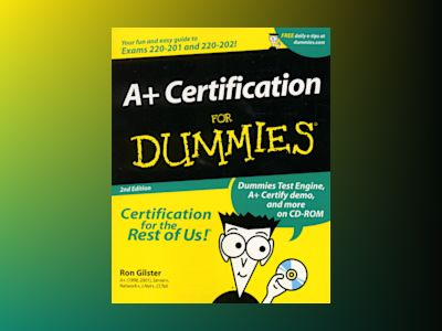 A+ Certification For Dummies, 2nd Edition av Ron Gilster