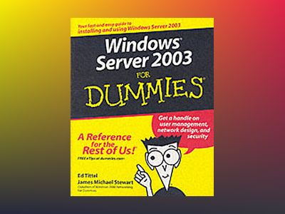 Windows Server 2003 For Dummies av Ed Tittel