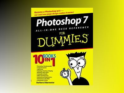 Photoshop 7 All-in-One Desk Reference For Dummies av Barbara Obermeier