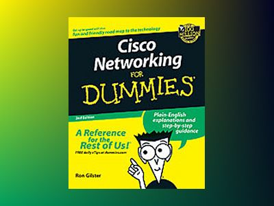 Cisco Networking For Dummies, 2nd Edition av Ron Gilster