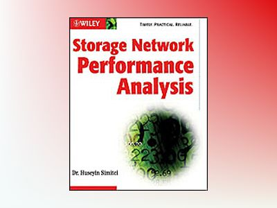 Storage Network Performance Analysis av Huseyin Simitci