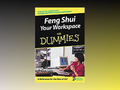 Feng Shui Your Workspace For Dummies av Holly Ziegler