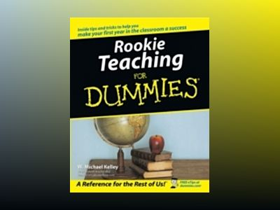 Rookie Teaching For Dummies av W. Michael Kelley