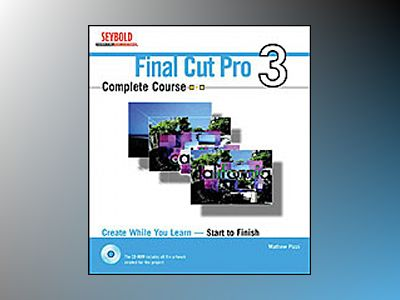 Final Cut Pro4 Complete Course av Ian David Aronson
