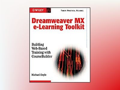 Dreamweaver MX e-Learning Toolkit : Building Web-Based Training with Course av Michael Doyle