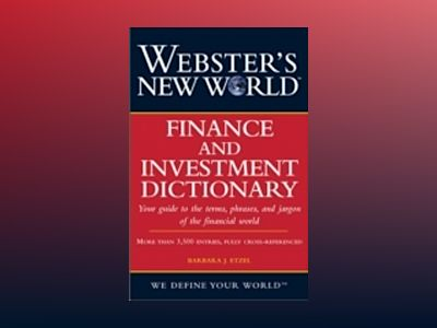 Webster's New WorldTM Finance and Investment Dictionary av Barbara J. Etzel