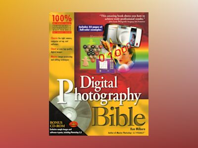 Digital Photography Bible av Ken Milburn