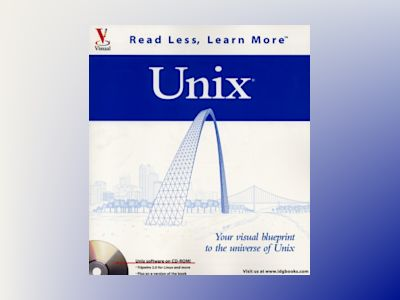 Unix: Your visual blueprint to the universe of Unix av Michael Bellomo