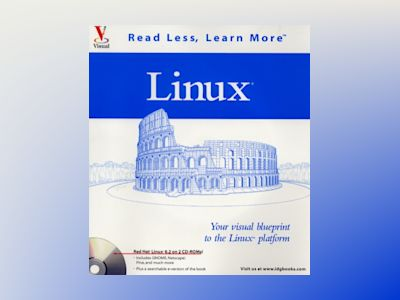 Linux: Your visual blueprint to the Linux platform av Michael Bellomo