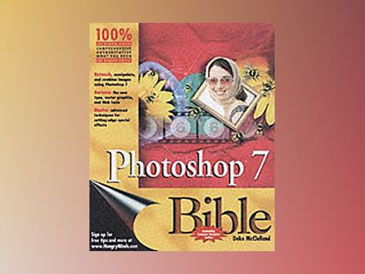 Photoshop 7 Bible av Deke Mcclelland