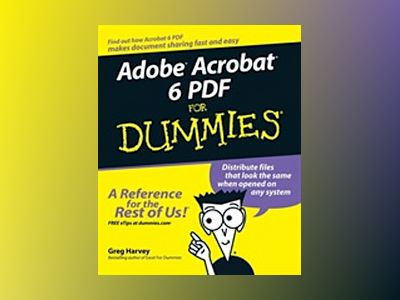 Adobe Acrobat 6 PDF For Dummies av Greg Harvey