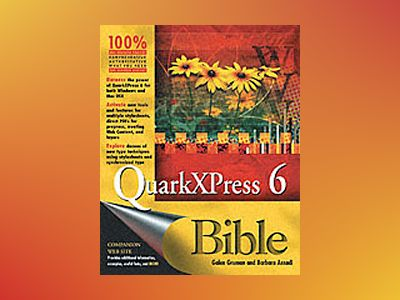 QuarkXPress6 Bible av Galen Gruman